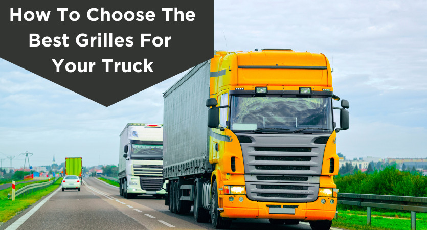 How to choose the best grilles for your truck